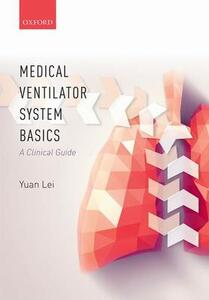 Medical Ventilator System Basics: A Clinical Guide - Yuan Lei - cover