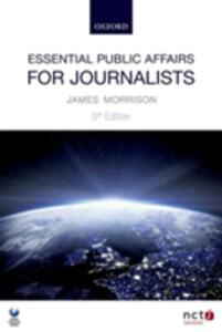 Essential Public Affairs for Journalists - James Morrison - cover