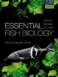 Essential Fish Biology: Diversity, Structure, and Function - Derek Burton,Margaret Burton - cover