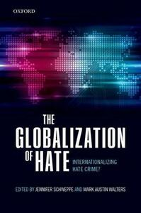 The Globalization of Hate: Internationalizing Hate Crime? - cover