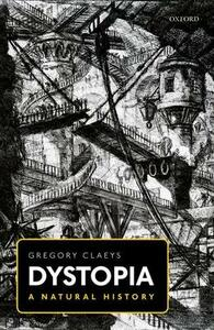 Dystopia: A Natural History - Gregory Claeys - cover