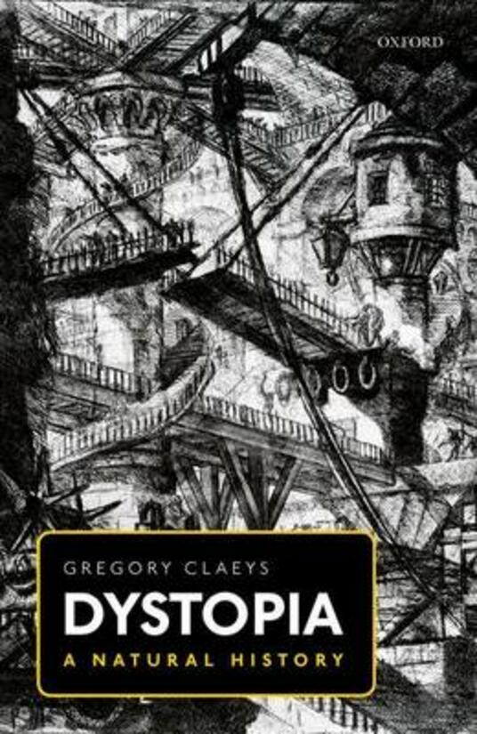 Dystopia: A Natural History - Gregory Claeys - Libro in lingua inglese -  Oxford University Press - | IBS