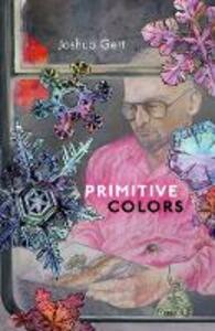 Primitive Colors: A Case Study in Neo-pragmatist Metaphysics and Philosophy of Perception - Joshua Gert - cover