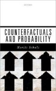 Counterfactuals and Probability - Moritz Schulz - cover