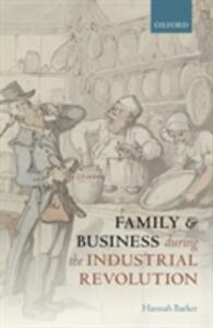 Family and Business during the Industrial Revolution - Hannah Barker - cover