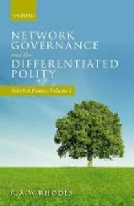 Network Governance and the Differentiated Polity: Selected Essays, Volume I - R. A. W. Rhodes - cover