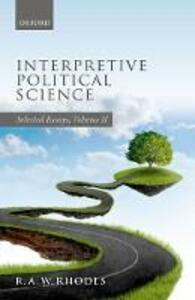 Interpretive Political Science: Selected Essays, Volume II - R. A. W. Rhodes - cover