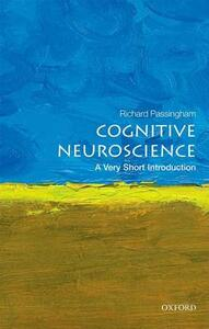 Cognitive Neuroscience: A Very Short Introduction - Richard Passingham - cover