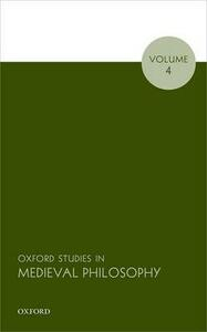 Oxford Studies in Medieval Philosophy, Volume 4 - cover