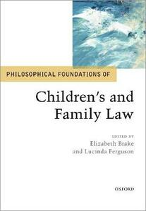 Philosophical Foundations of Children's and Family Law - cover
