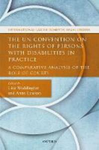 The UN Convention on the Rights of Persons with Disabilities in Practice: A Comparative Analysis of the Role of Courts - cover