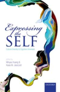 Expressing the Self: Cultural Diversity and Cognitive Universals - cover