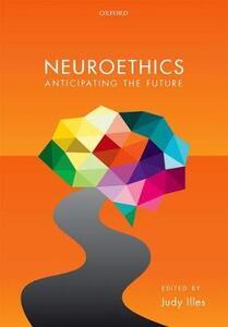 Neuroethics: Anticipating the future - cover