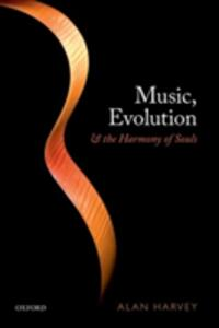 Music, evolution, and the harmony of souls - Alan R. Harvey - cover