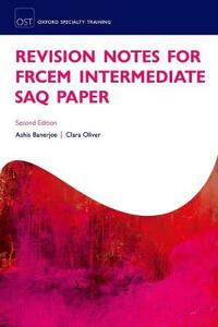 Revision Notes for the FRCEM Intermediate SAQ Paper - Ashis Banerjee,Clara Oliver - cover