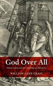 God Over All: Divine Aseity and the Challenge of Platonism - William Lane Craig - cover
