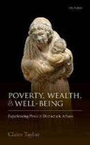 Poverty, Wealth, and Well-Being: Experiencing Penia in Democratic Athens - Claire Taylor - cover