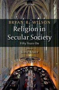 Religion in Secular Society: Fifty Years On - Bryan R. Wilson - cover