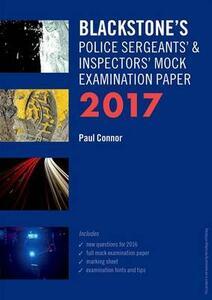 Blackstone's Police Sergeants' & Inspectors' Mock Examination Paper 2017 - Paul Connor - cover