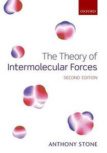 The Theory of Intermolecular Forces - Anthony Stone - cover