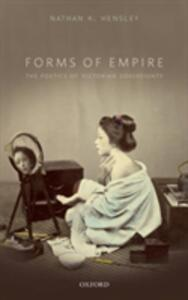 Forms of Empire: The Poetics of Victorian Sovereignty - Nathan K. Hensley - cover