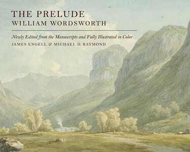William Wordsworth: The Prelude, 1805: Edited from the Manuscripts and Illustrated, with an Introduction, Maps, Notes, Glosses, and Chronology - cover