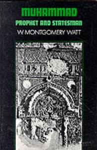 Muhammad, Prophet and Statesman - W. Montgomery Watt - cover