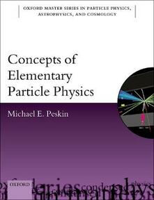 Concepts of Elementary Particle Physics - Michael E. Peskin - cover