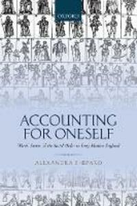 Accounting for Oneself: Worth, Status, and the Social Order in Early Modern England - Alexandra Shepard - cover