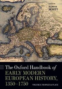 The Oxford Handbook of Early Modern European History, 1350-1750: Volume I: Peoples and Place - cover