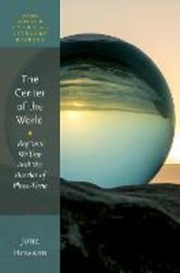 The Center of the World: Regional Writing and the Puzzles of Place-Time - June Howard - cover