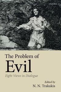The Problem of Evil: Eight Views in Dialogue - cover