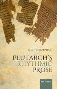 Plutarch's Rhythmic Prose - G. O. Hutchinson - cover