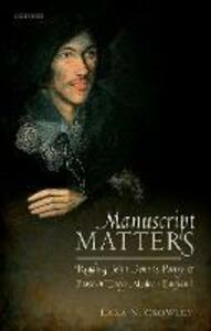 Manuscript Matters: Reading John Donne's Poetry and Prose in Early Modern England - Lara M. Crowley - cover