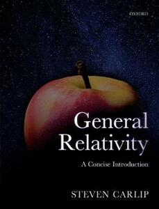 General Relativity: A Concise Introduction - Steven Carlip - cover