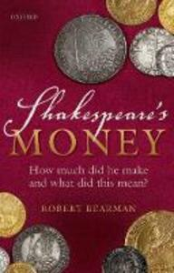Shakespeare's Money: How much did he make and what did this mean? - Robert Bearman - cover