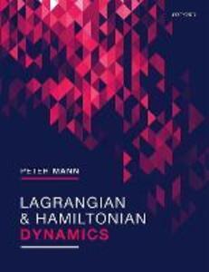 Lagrangian and Hamiltonian Dynamics - Peter Mann - cover