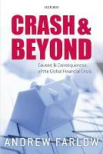 Crash and Beyond: Causes and Consequences of the Global Financial Crisis - Andrew Farlow - cover