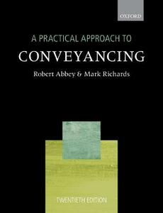 A Practical Approach to Conveyancing - Robert Abbey,Mark Richards - cover