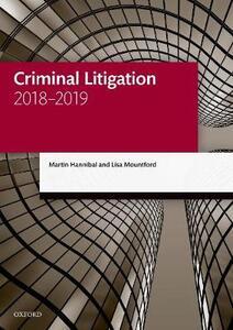 Criminal Litigation 2018-2019 - Martin Hannibal,Lisa Mountford - cover