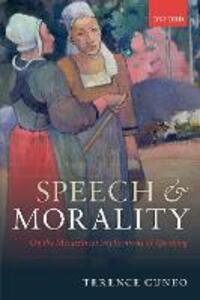 Speech and Morality: On the Metaethical Implications of Speaking - Terence Cuneo - cover
