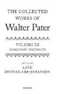 The Collected Works of Walter Pater: Imaginary Portraits: Volume 3 - cover