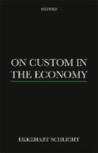 On Custom in the Economy - Ekkehart Schlicht - cover