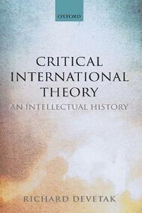 Critical International Theory: An Intellectual History - Richard Devetak - cover