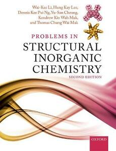 Problems in Structural Inorganic Chemistry - Wai-Kee Li,Hung Kay Lee,Dennis Kee Pui Ng - cover