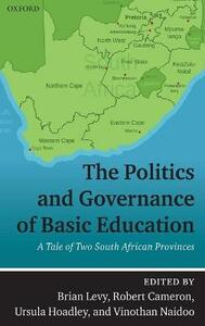 The Politics and Governance of Basic Education: A Tale of Two South African Provinces - cover