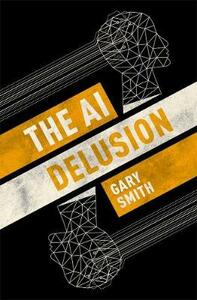 The AI Delusion - Gary Smith - cover