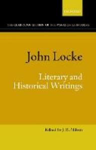 John Locke: Literary and Historical Writings - cover
