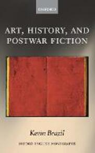 Art, History, and Postwar Fiction - Kevin Brazil - cover