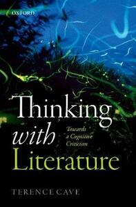 Thinking with Literature: Towards a Cognitive Criticism - Terence Cave - cover